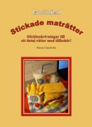 Stickade Maträtter - Stickbeskrivningar till ett tiotal rätter med tillbehör av Hanna Cederholm
